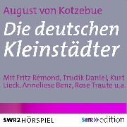 Cover-Bild zu Die deutschen Kleinstädter (Audio Download) von Kotzebue, August von