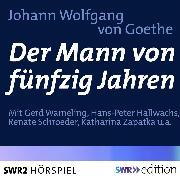 Cover-Bild zu Der Mann von fünfzig Jahren (Audio Download) von Goethe, Johann Wolfgang von