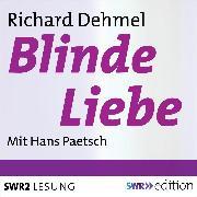 Cover-Bild zu Blinde Liebe (Audio Download) von Dehmel, Richard
