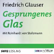 Cover-Bild zu Gesprungenes Glas (Audio Download) von Glauser, Friedrich