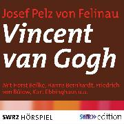 Cover-Bild zu Vincent van Gogh (Audio Download) von Felinau, Josef Pelz von