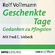 Cover-Bild zu Geschenkte Tage (Audio Download) von Vollmann, Rolf