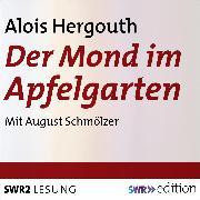 Cover-Bild zu Der Mond im Apfelgarten (Audio Download) von Hergouth, Alois