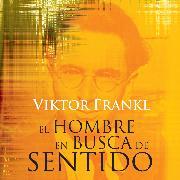 Cover-Bild zu El hombre en busca de sentido (Audio Download) von Frankl, Viktor