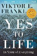 Cover-Bild zu Yes to Life von Frankl, Viktor E.