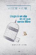 Cover-Bild zu Llegará un día en el que serás libre (eBook) von Frankl, Viktor