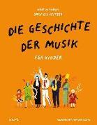Cover-Bild zu Richards, Mary: Die Geschichte der Musik - für Kinder
