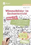 Cover-Bild zu Wimmelbilder im Sachunterricht - Klasse 1/2 von Ernsten, Svenja