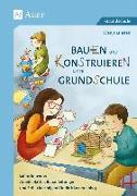 Cover-Bild zu Bauen und Konstruieren in der Grundschule von Ernsten, Svenja