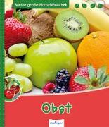 Cover-Bild zu Meine große Naturbibliothek: Obst von Ernsten, Svenja
