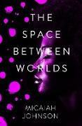 Cover-Bild zu Johnson, Micaiah: Space Between Worlds (eBook)