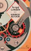 Cover-Bild zu Lebedew, Sergej: Kronos' Kinder (eBook)
