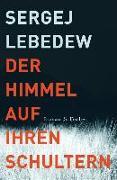 Cover-Bild zu Lebedew, Sergej: Der Himmel auf ihren Schultern (eBook)