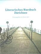 Cover-Bild zu Literarisches Kursbuch Zürichsee