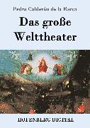 Cover-Bild zu Das große Welttheater (eBook) von Barca, Pedro Calderón de la