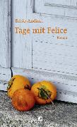 Cover-Bild zu Andina, Fabio: Tage mit Felice (eBook)