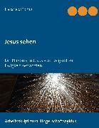 Cover-Bild zu Jesus sehen (eBook) von Tremp, Hansruedi