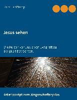 Cover-Bild zu Jesus sehen von Tremp, Hansruedi
