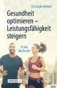 Cover-Bild zu Michalk, Christoph: Gesundheit optimieren - Leistungsfähigkeit steigern