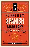 Cover-Bild zu Editors of Wellfleet Press: Everyday Spanish Made Easy