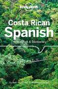 Cover-Bild zu Kohnstamm, Thomas: Lonely Planet Costa Rican Spanish Phrasebook & Dictionary