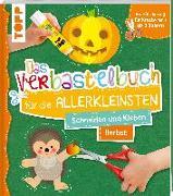 Cover-Bild zu Das Verbastelbuch für die Allerkleinsten. Schneiden und Kleben. Herbst von Schwab, Ursula