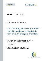 Cover-Bild zu Auf dem Weg zu einem ganzheitlichen Gesundheitsverständnis in der Gesundheitsregion Xundland von Schwab-Lohr, Elke Maria
