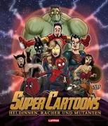 Cover-Bild zu Super Cartoons: Heldinnen, Rächer und Mutanten von Sedlaczek, André (Hrsg.)