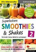 Cover-Bild zu Superleckere SMOOTHIES & Shakes / Band 2 (eBook) von Berger, Eckhard
