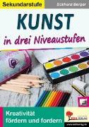 Cover-Bild zu Kunst ... in drei Niveaustufen / Sekundarstufe (eBook) von Berger, Eckhard