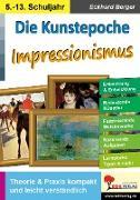 Cover-Bild zu Die Kunstepoche IMPRESSIONISMUS (eBook) von Berger, Eckhard