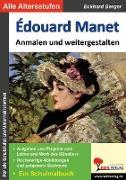Cover-Bild zu Edouard Manet ... anmalen und weitergestalten (eBook) von Berger, Eckhard
