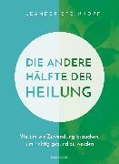 Cover-Bild zu Die andere Hälfte der Heilung (eBook) von Steinkopf, Leander