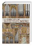 Cover-Bild zu Die Orgeln der Klosterkirche Muri von Meier, Dieter