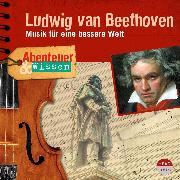 Cover-Bild zu Abenteuer & Wissen: Ludwig van Beethoven (Audio Download) von Steinaecker, Thomas von