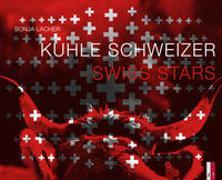 Cover-Bild zu Kuhle Schweizer - Swiss Stars von Lacher, Sonja