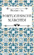 Cover-Bild zu Portugiesische Märchen (eBook) von Meier, Harri (Hrsg.)