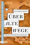 Cover-Bild zu Deen, Mathijs: Über alte Wege