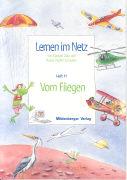 Cover-Bild zu Lernen im Netz 11. Vom Fliegen von Datz, Margret