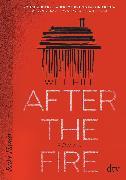 Cover-Bild zu Hill, Will: After the Fire - Nominiert für den Deutschen Jugendliteraturpreis 2021 (eBook)