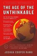 Cover-Bild zu The Age of the Unthinkable: Why the New World Disorder Constantly Surprises Us and What We Can Do about It von Ramo, Joshua Cooper