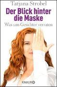 Cover-Bild zu Der Blick hinter die Maske von Strobel, Tatjana