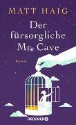 Cover-Bild zu Haig, Matt: Der fürsorgliche Mr Cave