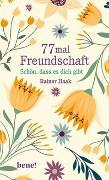 Cover-Bild zu Haak, Rainer: 77 mal Freundschaft