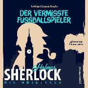Cover-Bild zu Die Originale: Der vermisste Fußballspieler (Ungekürzt) (Audio Download) von Doyle, Sir Arthur Conan