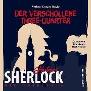 Cover-Bild zu Die Originale: Der verschollene Three-Quarter (Ungekürzt) (Audio Download) von Doyle, Sir Arthur Conan