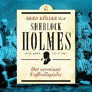 Cover-Bild zu Der vermisste Fußballspieler - Gerd Köster liest Sherlock Holmes - Kurzgeschichten Teil 3, Band 3 (Ungekürzt) (Audio Download) von Doyle, Sir Arthur Conan