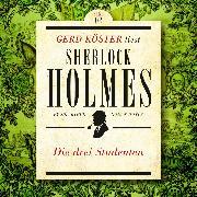 Cover-Bild zu Die Drei Studenten - Gerd Köster liest Sherlock Holmes - Kurzgeschichten, (Ungekürzt) (Audio Download) von Doyle, Sir Arthur Conan