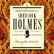 Cover-Bild zu Das gelbe Gesicht - Gerd Köster liest Sherlock Holmes - Kurzgeschichten, (Ungekürzt) (Audio Download) von Doyle, Sir Arthur Conan