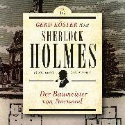 Cover-Bild zu Der Baumeister von Norwood - Gerd Köster liest Sherlock Holmes - Kurzgeschichten, (Ungekürzt) (Audio Download) von Doyle, Sir Arthur Conan